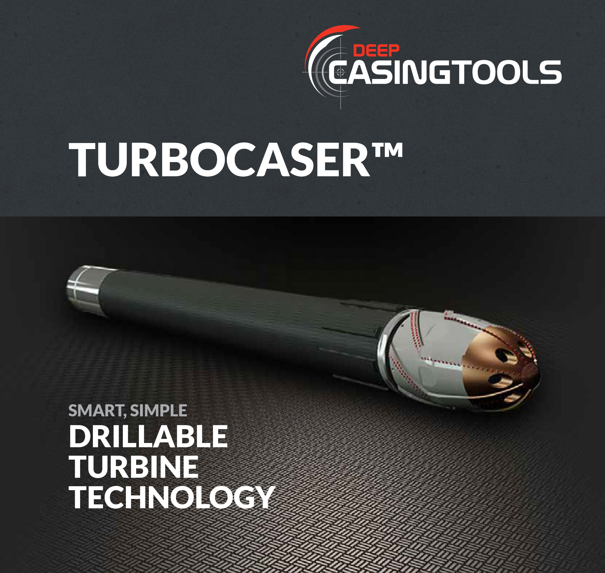 Deep Casing TurboCaser-top